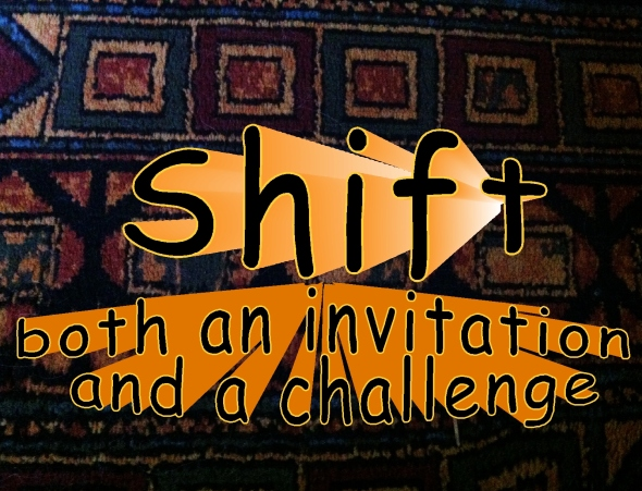 shift invitation and challenge shift