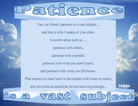 patience is a vast subject
