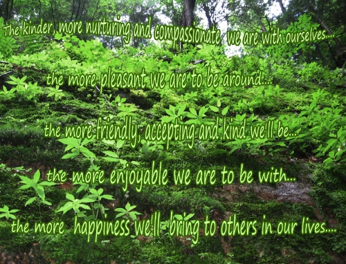 kinder with ourselves  the more happiness for others