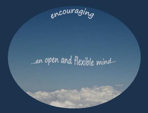 encouraging and open and flexible mind