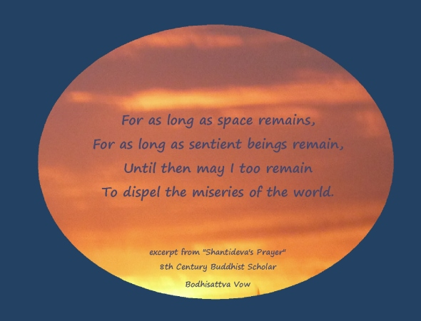 Shantideva's Prayer...for as long as space remains