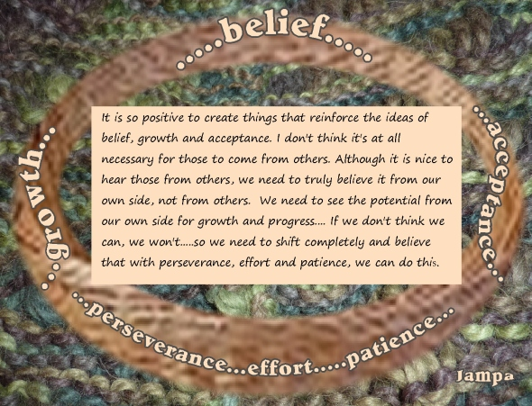 belief, growth, accepance, patience, effort, perseverance