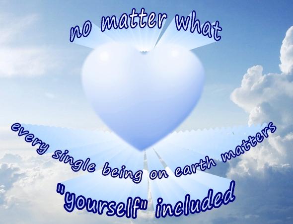 no matter what,  you matter