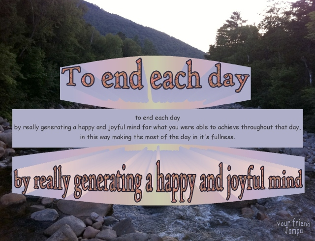 advice to end each day with a happy and joyful mind for what you were able to achieve